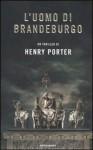 L'uomo di Brandeburgo - Henry Porter, Fabrizio Pezzoli