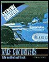 Race Car Drivers: Life on the Fast Track - Holly Cefrey