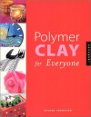 Polymer Clay for Everyone - Suzann Thompson