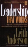 Leadership That Works: Hope and Direction for Church and Parachurch Leaders in Today's Complex World - Leith Anderson