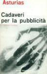 Cadaveri per la pubblicità. Week end in Guatemala - Miguel Ángel Asturias, Giuseppe Bellini