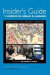 Insider's Guide to Careers in Urban Planning - Tim Halbur, Nate Berg, Richard Florida