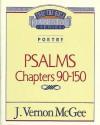 Thru the Bible Vol. 19: Poetry (Psalms 90-150): Poetry (Psalms 90-150) - J. Vernon McGee