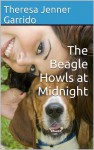 The Beagle Howls at Midnight - Theresa Jenner Garrido