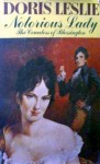 Notorious Lady: The Life And Times Of The Countess Of Blessington - Doris Leslie