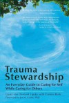 Trauma Stewardship: An Everyday Guide to Caring for Self While Caring for Others - Laura Van Dernoot Lipsky