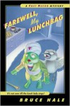 Farewell, My Lunchbag: A Chet Gecko Mystery - Bruce Hale