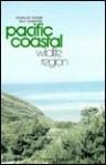 The Pacific Coastal Wildlife Region - Charles Yocom, Raymond Dasmann