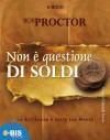 Non è questione di Soldi (La scienza della mente) (Italian Edition) - Bob Proctor