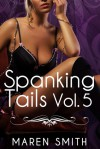 Spanking Tails V - Maren Smith