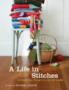A Life in Stitches: Knitting My Way through Love, Loss, and Laughter - Rachael Herron