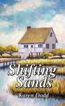 Shifting Sands - Karen E. Dodd