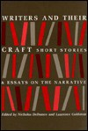 Writers And Their Craft: Short Stories & Essays On The Narrative - Nicholas Delbanco