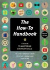How-To Handbook, The: Shortcuts and Solutions for the Problems of Everyday Life - Martin Oliver, Alexandra Johnson