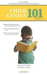 Child Genius 101 - Volume 2: The Ultimate Guide to Early Childhood Development - Savannah Hendricks, Phillip J Chipping