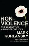 Nonviolence: The History of a Dangerous Idea - Mark Kurlansky