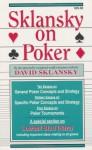 Sklansky on Poker: Including a Special Section on Tournament Play, and Sklansky on Razz - David Sklansky