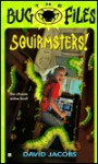 The Bug Files 1: Squirmsters! - David Jacobs