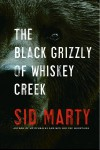 The Black Grizzly of Whiskey Creek - Sid Marty