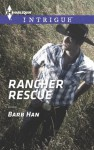 Rancher Rescue (Harlequin Intrigue) - Barb Han