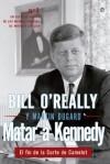 Matar a Kennedy (Historia) (Spanish Edition) - Martin Dugard, Bill O'Reilly, Paloma Gil Quindós