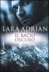 Il bacio oscuro (La Stirpe di Mezzanotte, #7) - Lara Adrian, Laura Bortoluzzi
