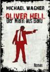 Oliver Hell - Der Mann aus Baku (Oliver Hells zweiter Fall) ( Für zwei Tage zum Angebotspreis ) (German Edition) - Michael Wagner