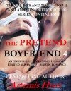 The Pretend Boyfriend 4 (Inhumanly Handsome, Humanly Flawed Alpha Male Erotic Romance) - Artemis Hunt
