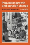 Population Growth and Agrarian Change: An Historical Perspective (Cambridge Geographical Studies) - David Grigg