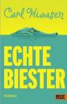 Echte Biester: Roman (German Edition) - Carl Hiaasen, Michael Koseler