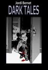 Dark Tales - Jordi Bernet, Enrique Sánchez Abulí, Oscaraibar, Antonio Segura, Roberto del Prá, Riccardo Morrochi, Stefano Piselli
