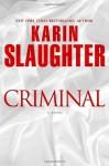 Criminal: A Novel - Karin Slaughter