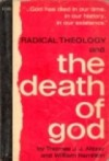 Radical Theology and the Death of God - Thomas J.J. Altizer, William Hamilton