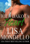 Wild Dakota Heart - Lisa Mondello