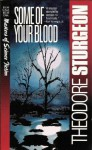 Some Of Your Blood - Theodore Sturgeon