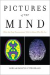 Pictures of the Mind: What the New Neuroscience Tells Us About Who We Are - Miriam Boleyn-Fitzgerald