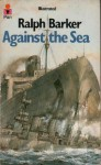 Against the Sea - Ralph Barker