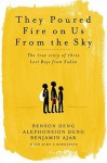 They Poured Fire On Us From The Sky: The True Story of Three Lost Boys from Sudan - Alphonsion Deng, Benson Deng, Benjamin Ajak, Judy A. Bernstein