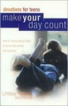 Make Your Day Count Devotions for Teens: Time & Money Saving Ideas, Direction That Counts, Life Devotions - Lindsay Roberts