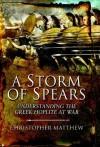 A Storm of Spears: Understanding the Greek Hoplite in Action - Christopher Matthew