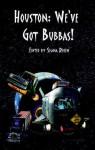 Houston: We've Got Bubbas! - Selina Rosen, M.T. Reiten