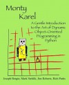 Monty Karel: A Gentle Introduction to the Art of Object-Oriented Programming in Python - Joseph Bergin III, Mark Stehlik, Jim Roberts