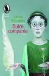 Dulce companie - Laura Restrepo, Cornelia Rădulescu