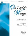 On Eagle's Wings - Michael Ryan, Michael Joncas