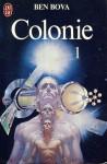 Colonie 1 - Ben Bova