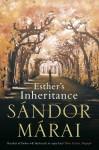 Esther's Inheritance - Sándor Márai