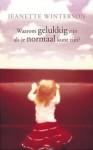 Waarom gelukkig zijn als je normaal kunt zijn? - Jeanette Winterson, Maarten Polman