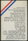 Prize Stories 1970 The O. Henry Awards - William Miller Abrahams, RobertHemenway, Patricia Browning Griffith, Tom Cole, John Updike, David Grinstead, Nancy Willard, James Alan MacPherson, Joyce Carol Oates, William Eastlake, Norval Rindfleisch, Perdita Buchan, George Blake, Jonathan Strong, E.F. Donohue, James