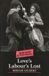 Love's Labour's Lost - Miriam Gilbert