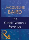 Mills & Boon : The Greek Tycoon's Revenge (The Greek Tycoons) - Jacqueline Baird